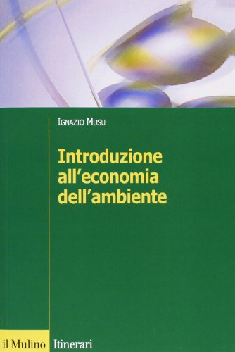 9788815094797: Introduzione all'economia dell'ambiente