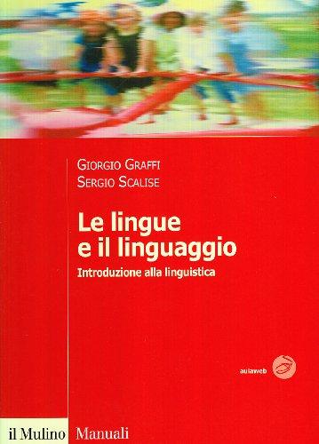 Le lingue e il linguaggio – Introduzione alla linguistica