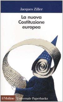 La nuova costituzione europea.: Ziller,Jacques.
