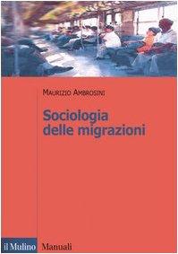 9788815102577: Sociologia delle migrazioni