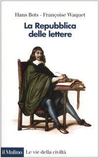 La Repubblica delle lettere.: BOTS, H. / F. WAQUET.
