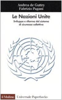 9788815104939: Le Nazioni Unite. Sviluppo e riforma del sistema di sicurezza collettiva