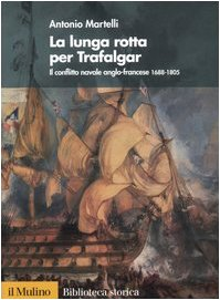 La lunga rotta per Trafalgar. Il conflitto