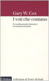 9788815105561: I voti che contano. Il coordinamento strategico nei sistemi elettorali (Collezione di testi e di studi)