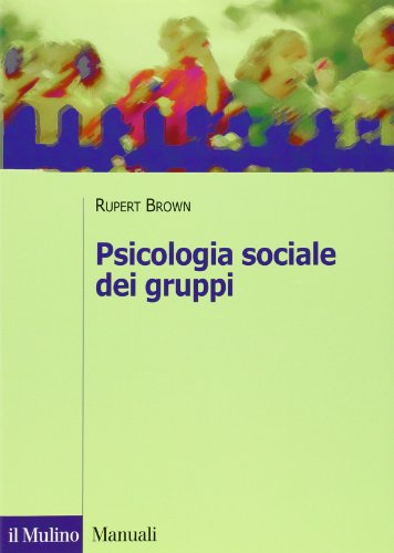 9788815106698: Psicologia sociale dei gruppi