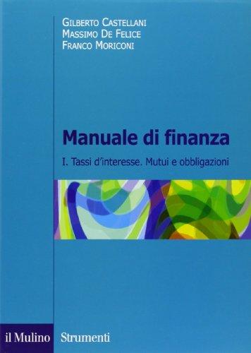 9788815107022: Manuale di finanza vol. 1 - Tassi d'interesse. Mutui e obbligazioni