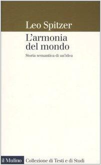 9788815109958: L'armonia del mondo. Storia semantica di un'idea (Collezione di testi e di studi)