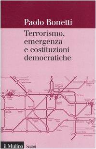 9788815112859: Terrorismo, emergenza e costituzioni democratiche