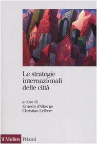 9788815116338: Le strategie internazionali delle città. Dieci metropoli a confronto