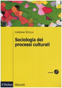 9788815118387: Sociologia dei processi culturali