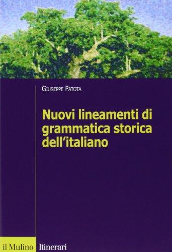 9788815119469: Nuovi lineamenti di grammatica storica dell'italiano