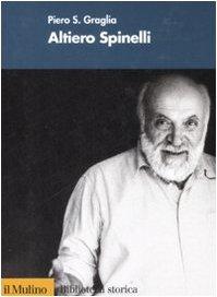 Altiero Spinelli.: Graglia,Piero S.
