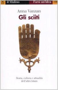 9788815124357: Gli sciiti (Farsi un'idea)