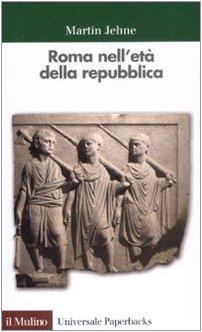 Roma nell'età della Repubblica - Martin Jehne