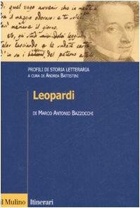 Leopardi. Profili di storia letteraria (Itinerari. Filologia e critica letteraria) - Marco A. Bazzocchi