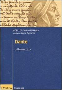 Dante. Profili di storia letteraria (Itinerari. Filologia e critica letteraria) - Giuseppe Ledda
