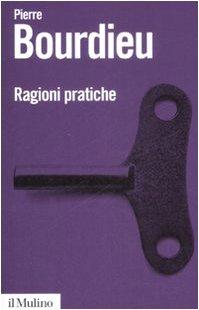 Ragioni pratiche - Pierre Bourdieu et R. Ferrara