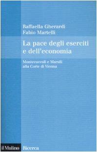 9788815130754: La pace degli eserciti e dell'economia. Montecuccoli e Marsili alla corte di Vienna