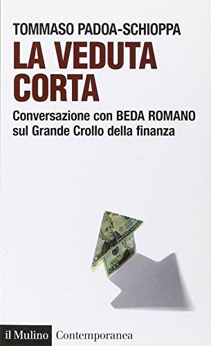 9788815130976: La veduta corta. Conversazione con Beda Romano sul grande crollo della finanza