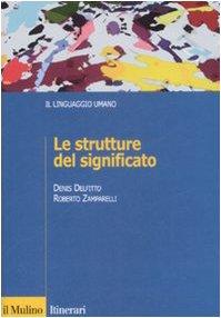 9788815132116: Le strutture del significato (Itinerari. Linguistica)