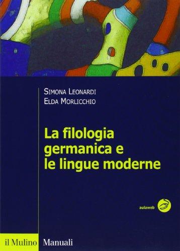 9788815132130: La filologia germanica e le lingue moderne (Manuali. Linguistica)