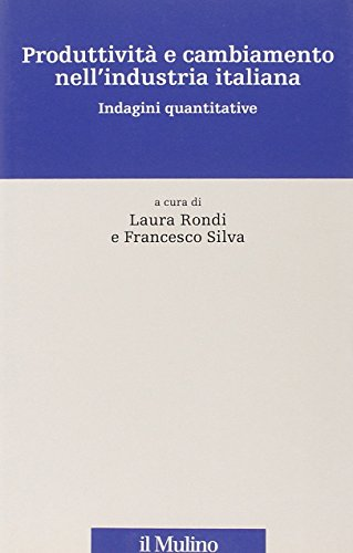 9788815132840: Produttività e cambiamento nell'industria italiana. Indagini Quantitative