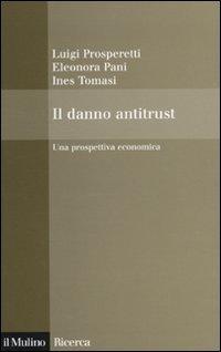 9788815133212: Il danno antitrust. Una prospettiva economica