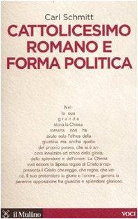 9788815134080: Cattolicesimo romano e forma politica (Voci)