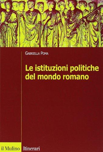 9788815134301: Le istituzioni politiche del mondo romano