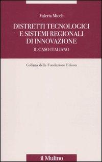 9788815134486: Distretti tecnologici e sistemi regionali di innovazione. Il caso italiano