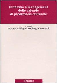 9788815134561: Economia e management delle aziende di produzione culturale (Percorsi)