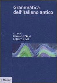 9788815134585: Grammatica dell'italiano antico