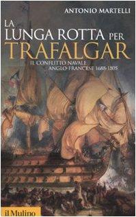 La lunga rotta per Trafalgar. Il conflitto: Antonio Martelli