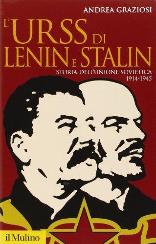 9788815137869: L'Urss di Lenin e Stalin. Storia dell'Unione Sovietica, 1914-1945