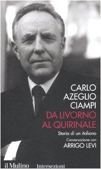 9788815137937: Da Livorno al Quirinale. Storia di un italiano