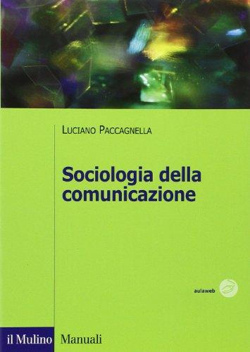 9788815138422: Sociologia della comunicazione
