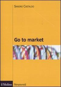9788815138606: Go to market (Strumenti)