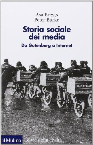 9788815138903: Storia sociale dei media. Da Gutenberg a Internet