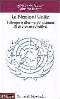 9788815139573: Le Nazioni Unite. Sviluppo e riforma del sistema di sicurezza collettiva