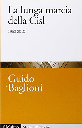 9788815149343: La lunga marcia della Cisl. 1950-2010