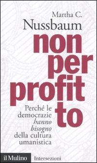 Non per profitto. Perché le democrazie hanno bisogno della cultura umanistica (8815149422) by Martha C. Nussbaum