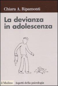 9788815149541: LA DEVIANZA IN ADOLESCENZA. PREVENZ