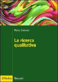 9788815149800: La ricerca qualitativa