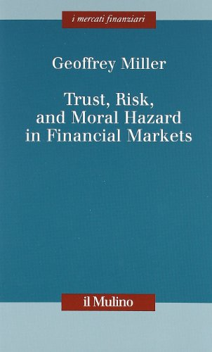 Trust, risk, and moral hazard in financial markets: Geoffrey Miller