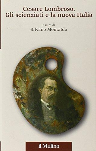 9788815150080: Cesare Lombroso. Gli scienziati e la nuova Italia