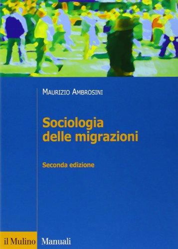 9788815232526: Sociologia delle migrazioni