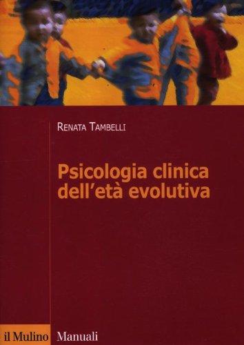 9788815232649: Psicologia clinica dell'età evolutiva