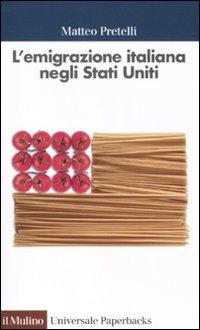 9788815232939: L'emigrazione italiana negli Stati Uniti (Universale paperbacks Il Mulino)
