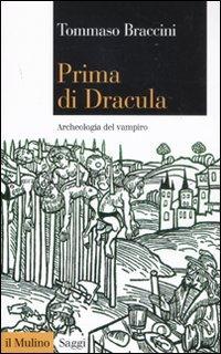 9788815233639: Prima di Dracula. Archeologia del vampiro