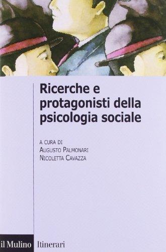 9788815234773: Ricerche e protagonisti della psicologia sociale